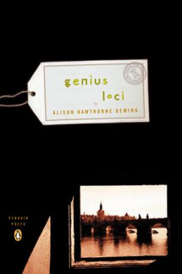 Genius Loci: Poems by Alison Hawthorne Deming