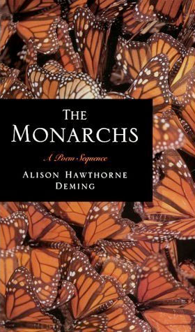The Monarchs: A Poem Sequence, by Alison Hawthorne Deming