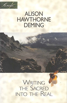 Writing the Sacred into the Real, by Alison Hawthorne Deming