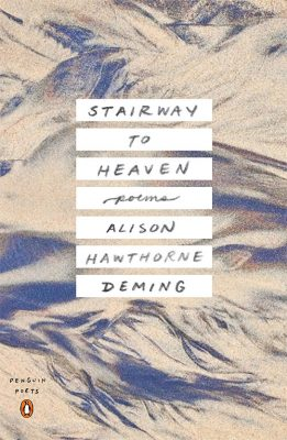 Stairway to Heaven: Poems by Alison Hawthorne Deming
